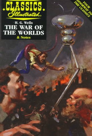 The War of the Worlds (Classics Illustrated) (1578401887) by Henry Miller; H. G. Wells; Joshua Miller