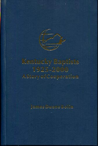 Kentucky Baptists 1925-2000 A Story of Cooperation: James Duane Bolin