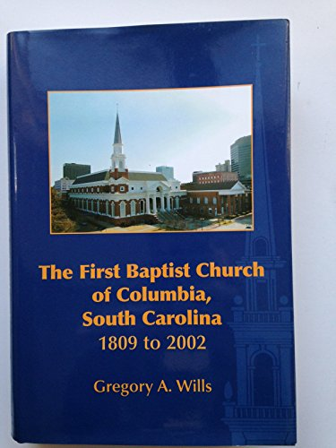 The First Baptist Church of Columbia, South: Wills, Gregory A