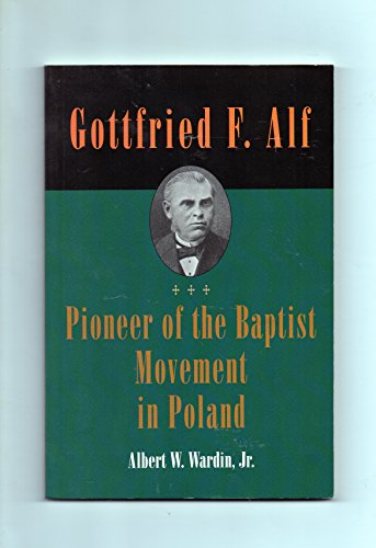 9781578430215: Gottfried F. Alf--pioneer of the Baptist Movement in Poland