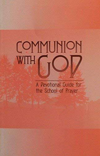 9781578470112: Communion With God: A Devotional Guide for the School of Prayer