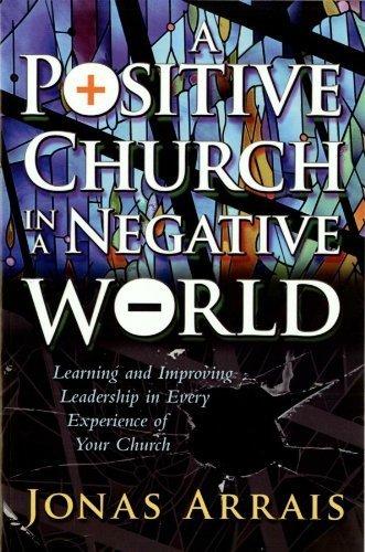 A Positive Church in a Negative World: Jonas Arrais