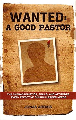 Wanted: A Good Pastor - The Characteristics,: Jonas Arrais