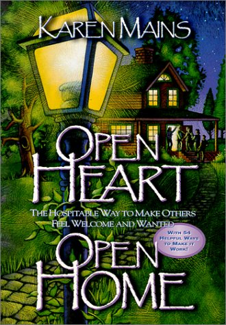 9781578490363: Open Heart, Open Home: The Hospitable Way to Make Others Feel Welcome and Wanted