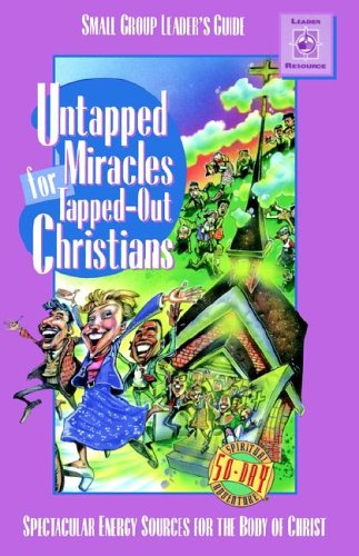 9781578490523: Untapped Miracles for Tapped-Out Christians
