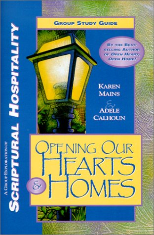 Opening Our Hearts & Homes (1578491002) by Mains, Karen; Calhoun, Adele