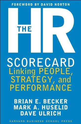 The HR Scorecard: Linking People, Strategy, and: Brian E. Becker,