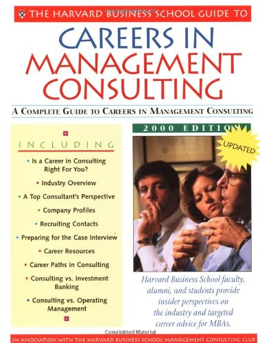 9781578511914: The Harvard Business School Guide to Careers in Management Consulting: 2000