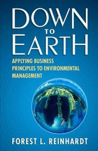 9781578511921: Down to Earth: Applying Business Principles to Environmental Management