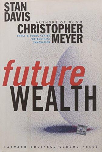 Future Wealth: Davis, Stanley M.; Meyer, Christopher