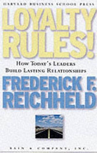 9781578512058: Loyalty Rules! How Leaders Build Lasting Relationships