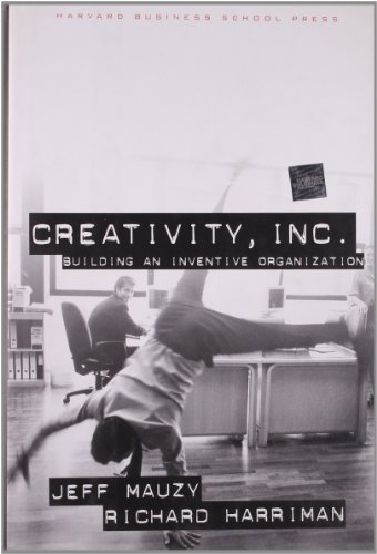9781578512072: Creativity Inc: Building an Inventive Organization (Heroes for Young Readers)