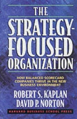 9781578512508: The Strategy-Focused Organization: How Balanced Scorecard Companies Thrive in the New Business Environment