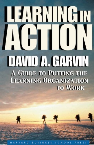 9781578512515: Learning in Action: A Guide to Putting the Learning Organization to Work