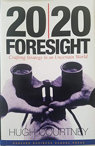 9781578512669: 20/20 Foresight: Crafting Strategy in an Uncertain World