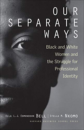 9781578512775: Our Separate Ways: Black and White Women and the Struggle for Professional Identity