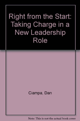 9781578512805: Right from the Start: Taking Charge in a New Leadership Role