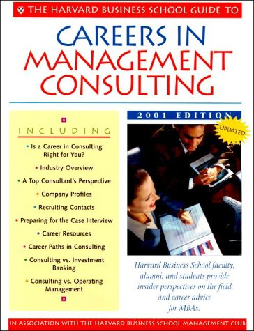 9781578513239: The Harvard Business School Guide to Careers in Management Consulting, 2001