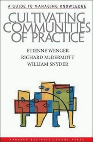Cultivating Communities of Practice: Etienne Wenger; Richard