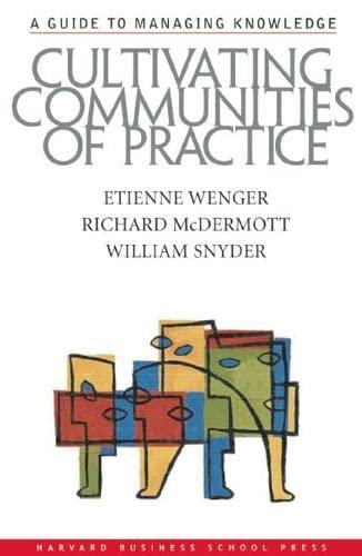 Cultivating Communities of Practice: Etienne Wenger, Richard
