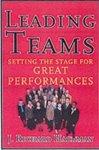 9781578513338: Leading Teams: Setting the Stage for Great Performances