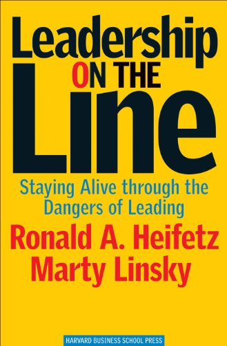 Leadership on the Line: Staying Alive through: Heifetz, Ronald A.,