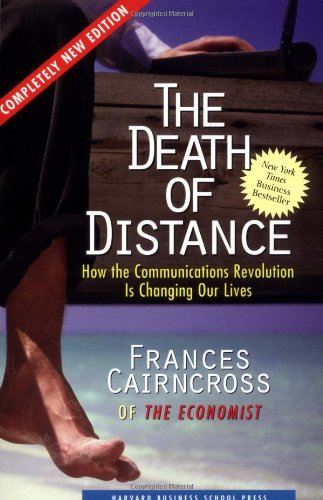 9781578514380: The Death of Distance: How the Communications Revolution Is Changing Our Lives