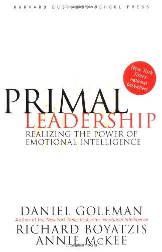 9781578514861: Primal Leadership: Realizing the Power of Emotional Intelligence