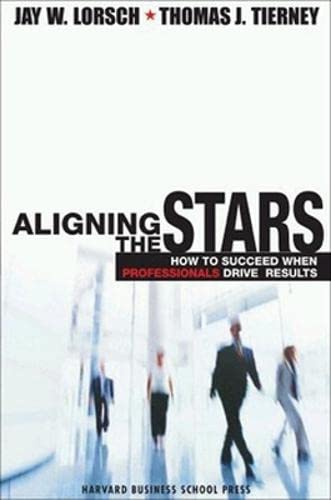 Aligning the stars :; how to succeed when professionals drive results