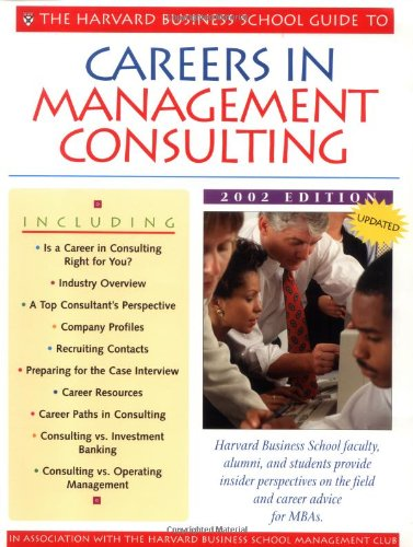 9781578515813: The Harvard Business School Guide to Careers in Management Consulting, 2002