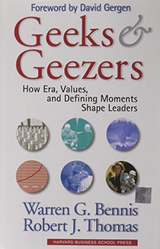 Geeks and Geezers : How Era, Values,: Robert J. Thomas;