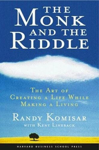9781578516445: The Monk and the Riddle: The Art of Creating a Life While Making a Living