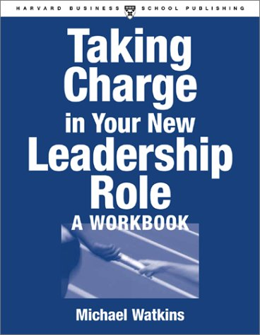 Taking Charge in Your New Leadership Role: Michael Watkins