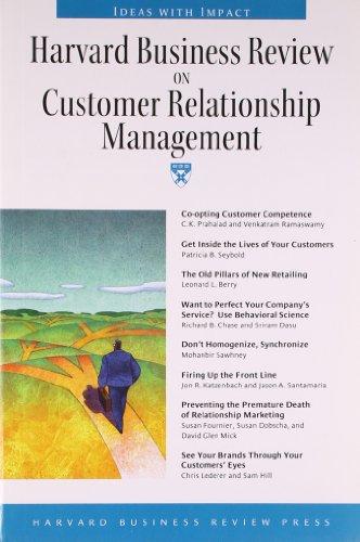 Harvard Business Review on Customer Relationship Management: C. K. Prahalad,