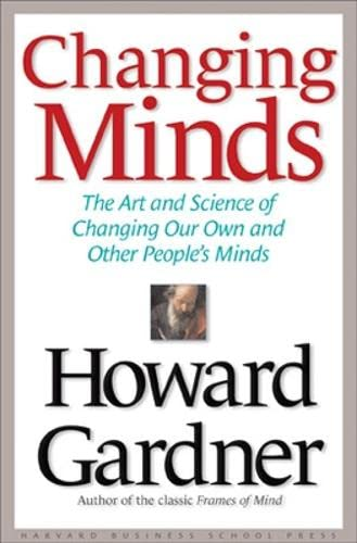 9781578517091: Changing Minds: The Art and Science of Changing Our Own and Other People's Minds