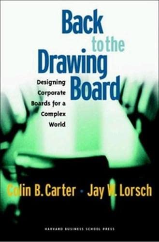 BACK TO THE DRAWING BOARD; DESIGNING CORPORATE BOARDS FOR A COMPLEX WORLD.