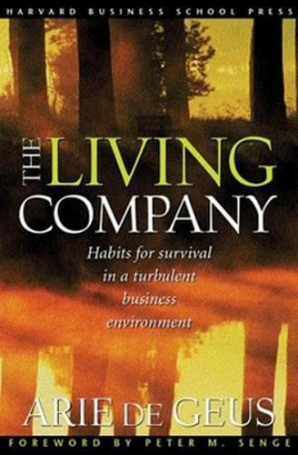 9781578518203: The Living Company: Habits for Survival in a Turbulent Business Environment