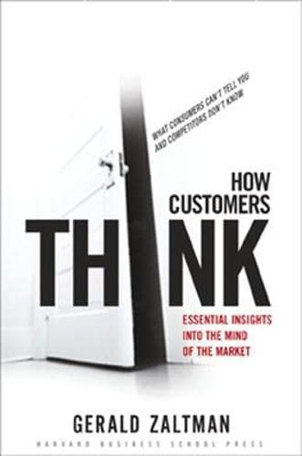 9781578518265: How Customers Think: Essential Insights into the Mind of the Market