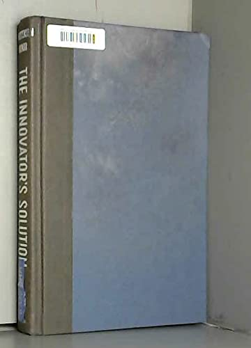 The Innovator's Solution: Creating and Sustaining Successful Growth (1578518520) by Christensen, Clayton M.; Raynor, Michael E.