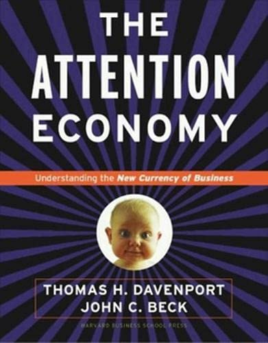 9781578518715: The Attention Economy: Understanding the New Currency of Business