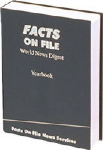 Facts on File World News Digest Yearbook