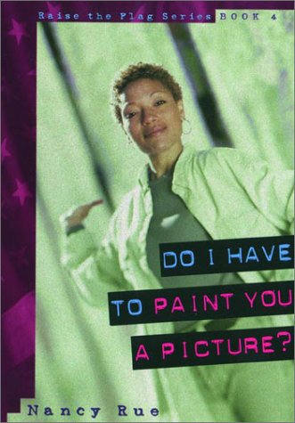 9781578560356: Do I have to Paint You a Picture (Raise the Flag Series, No 4)