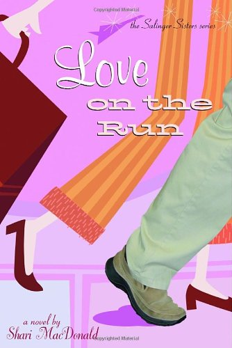 9781578560844: Love on the Run (The Salinger Sisters #1)