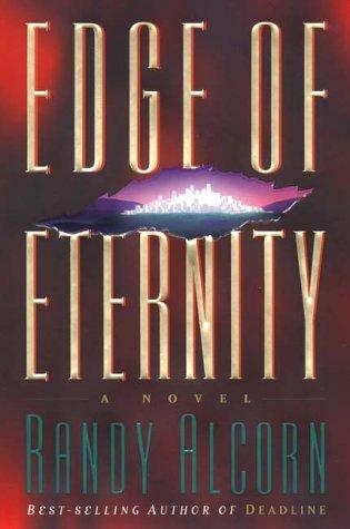 Edge of Eternity: Randy Alcorn