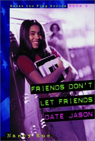 9781578560875: Friends Don't Let Friends Date Jason (Raise the Flag)