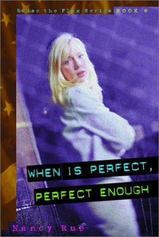 When Is Perfect, Perfect Enough? (Raise the Flag): Nancy Rue