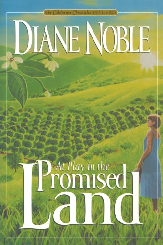 At Play in the Promised Land (The California Chronicles 1915-1923)