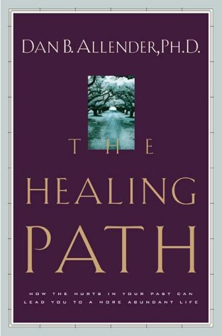 9781578561094: The Healing Path: How the Hurts in Your Past Can Lead You to a More Abundant Life