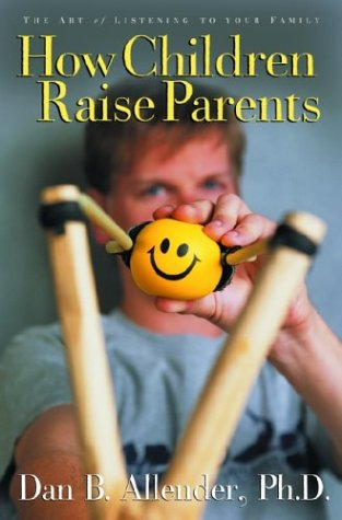 9781578561100: How Children Raise Parents: The Art of Listening to Your Family
