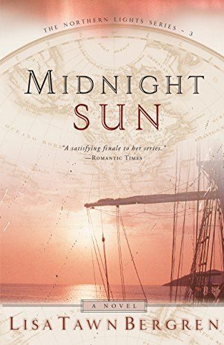 Midnight Sun (Northern Lights Series #3) (1578561132) by Lisa Tawn Bergren